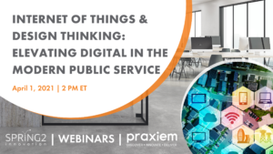 Internet of Things & Design Thinking: Elevating Digital in the Modern Public Service | Webinar